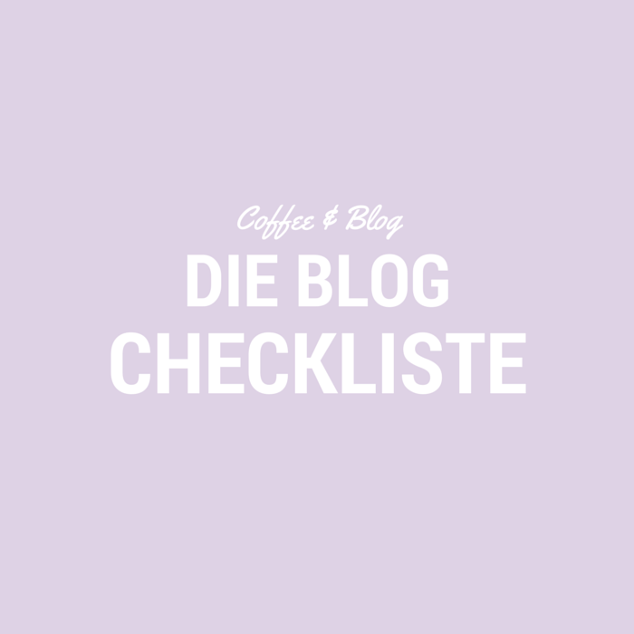 Coffee & Blog - Die Blog Checkliste // provinzkindchen.com