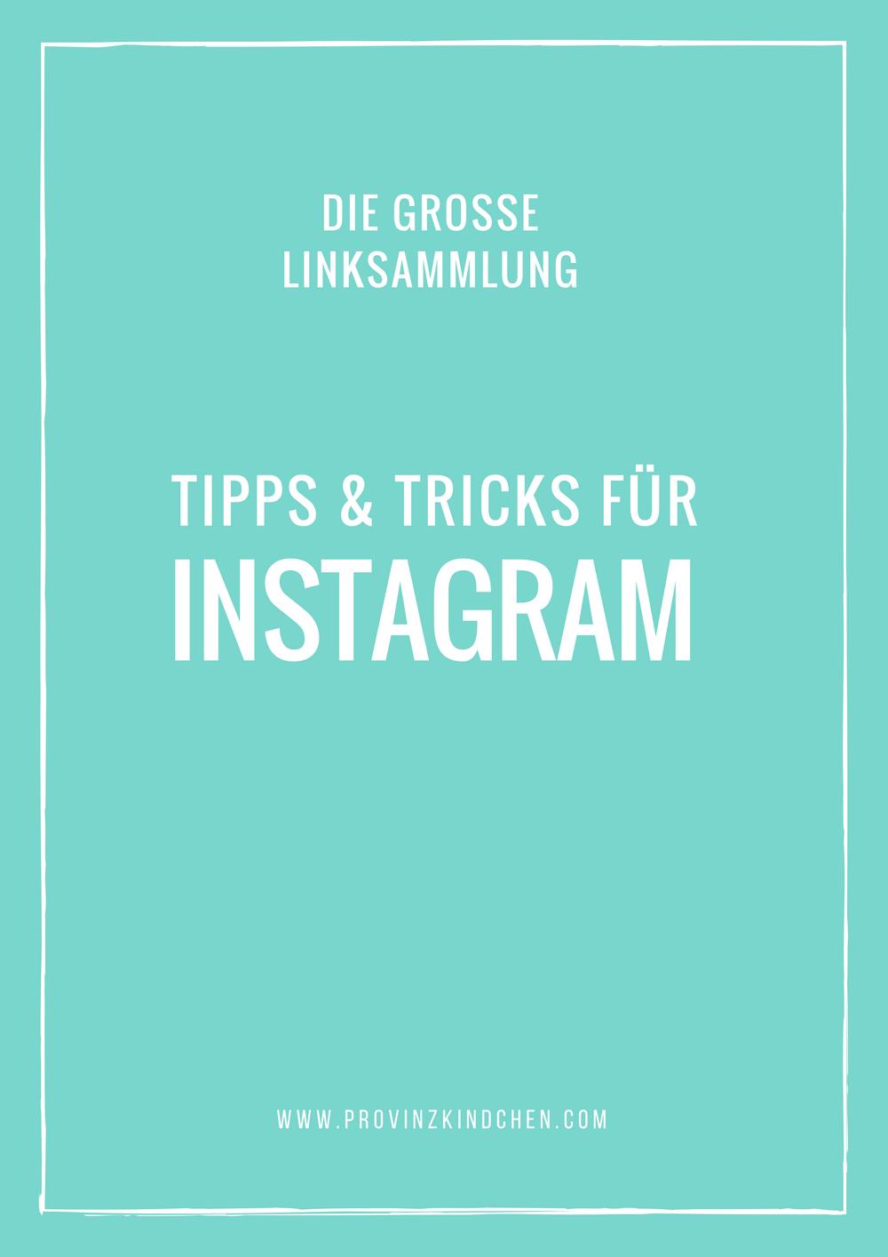 Instagram: Alle Tipps & Tricks - die große Linksammlung | provinzkindchen.com