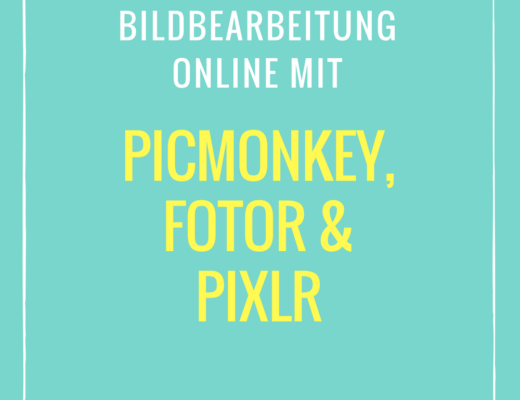 Bildbearbeitung online: PicMonkey, Fotor und Pixlr| www.provinzkindchen.com
