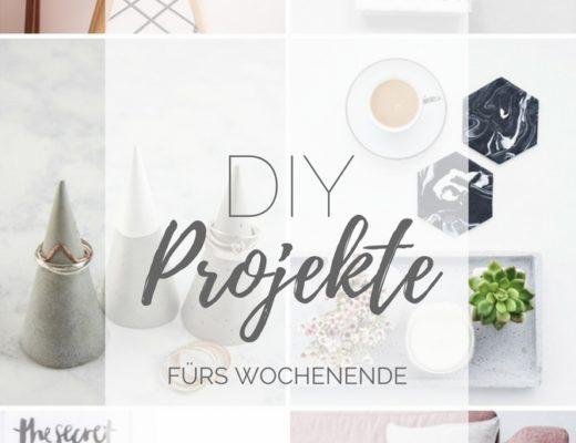 DIY Projekte für das Wochenende