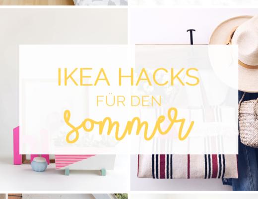 6 genial einfache IKEA Hacks für den Sommer