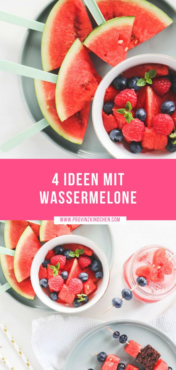 4 erfrischende Ideen mit Wassermelone